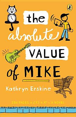 The Absolute Value of Mike By Erskine, Kathryn