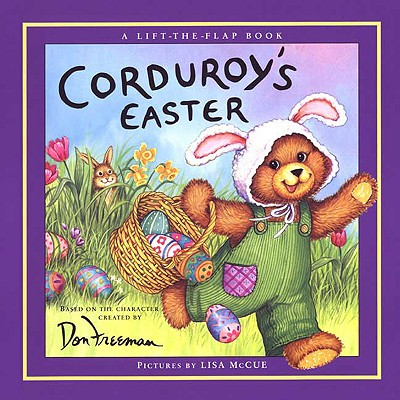 Corduroy's Easter By Hennessy, B. G./ McCue, Lisa/ Freeman, Don (EDT)/ McCue, Lisa (ILT)/ Freeman, Don